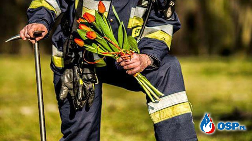 ... Z okazji Dnia Kobiet ... OSP Ochotnicza Straż Pożarna