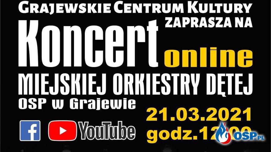 KONCERT online Miejskiej Orkiestry Dętej OSP w Grajewie OSP Ochotnicza Straż Pożarna