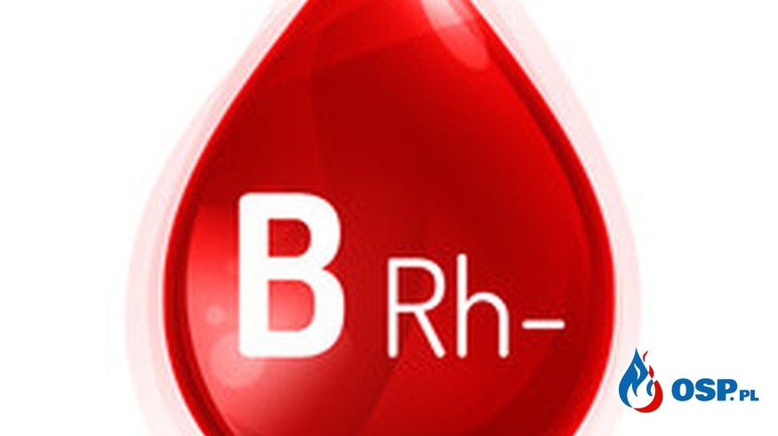 Płytki Krwi oraz Krew potrzebne aby uratować strażaka. B Rh(-) OSP Ochotnicza Straż Pożarna