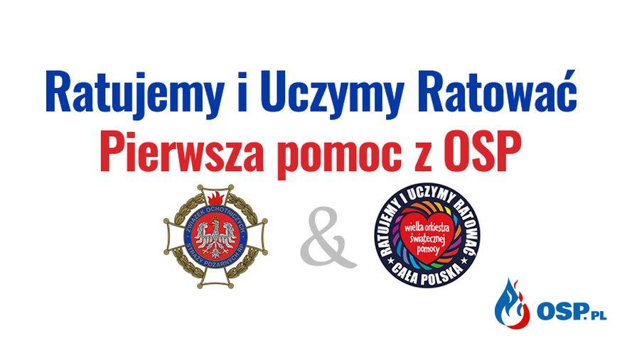 """""""Ratujemy i Uczymy Ratować"""" Szkolenie WOŚP OSP Ochotnicza Straż Pożarna"""