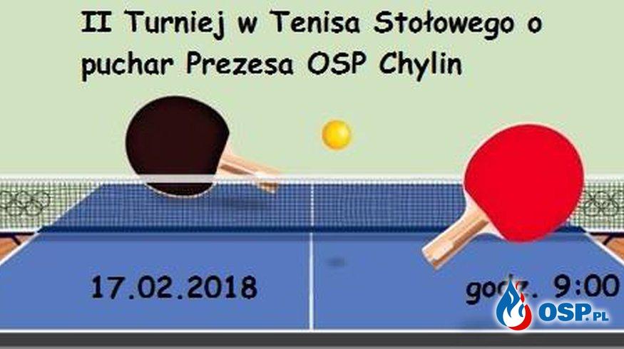 II Turniej w Tenisa Stołowego o puchar Prezesa OSP Chylin OSP Ochotnicza Straż Pożarna