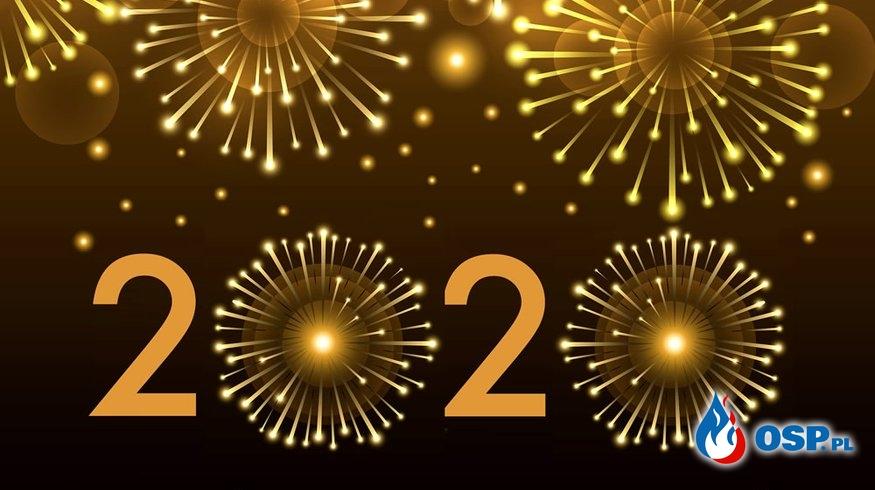 Szczęśliwego i bezpiecznego Nowego Roku 2020! OSP Ochotnicza Straż Pożarna