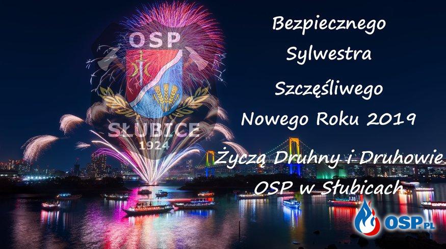 Bezpiecznego Sylwestra i Szczęśliwego Nowego Roku! OSP Ochotnicza Straż Pożarna