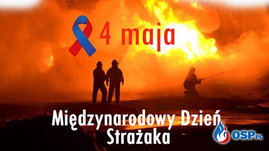 Międzynarodowy Dzień Strażaka OSP Ochotnicza Straż Pożarna