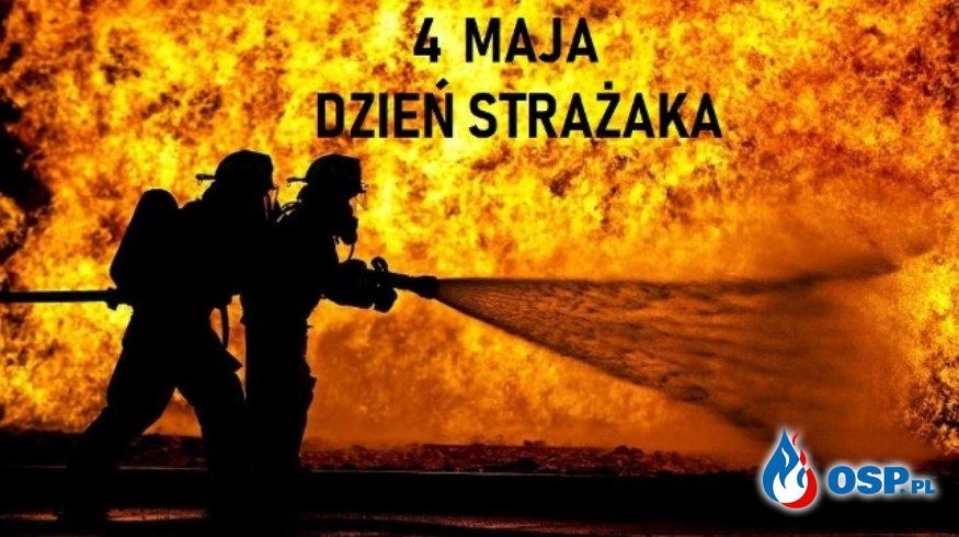 4 Maja Dzień strażaka OSP Ochotnicza Straż Pożarna
