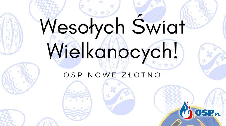 Wesołych Świąt Wielkanocnych życzy OSP Nowe Złotno OSP Ochotnicza Straż Pożarna