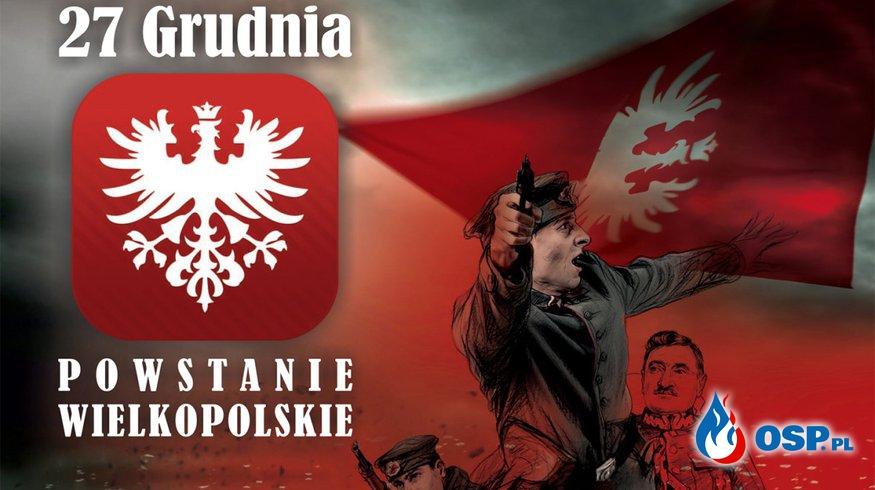 99 lat temu wybuchło zwycięskie powstanie wielkopolskie. Cześć i chwała bohaterom! OSP Ochotnicza Straż Pożarna