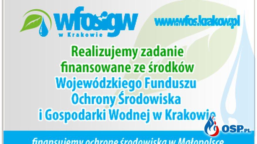 Realizujemy zadanie finansowane ze srodków WFOŚIGW OSP Ochotnicza Straż Pożarna