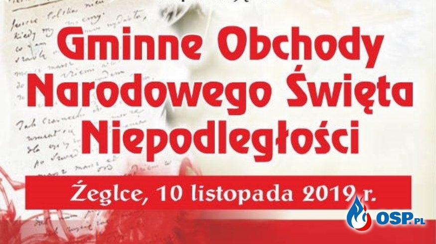 Gminne Obchody Narodowego Święta Niepodległości w Żeglcach OSP Ochotnicza Straż Pożarna