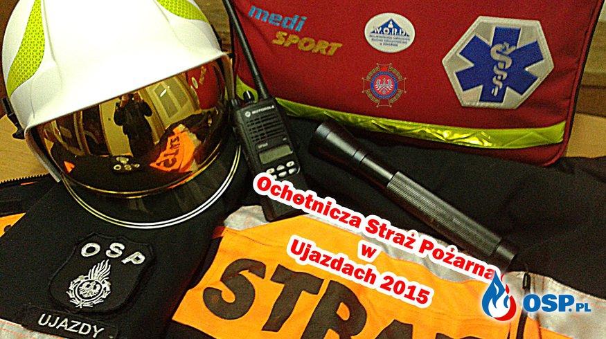Ochotnicza Straż Pożarna w Ujazdach 2015 OSP Ochotnicza Straż Pożarna