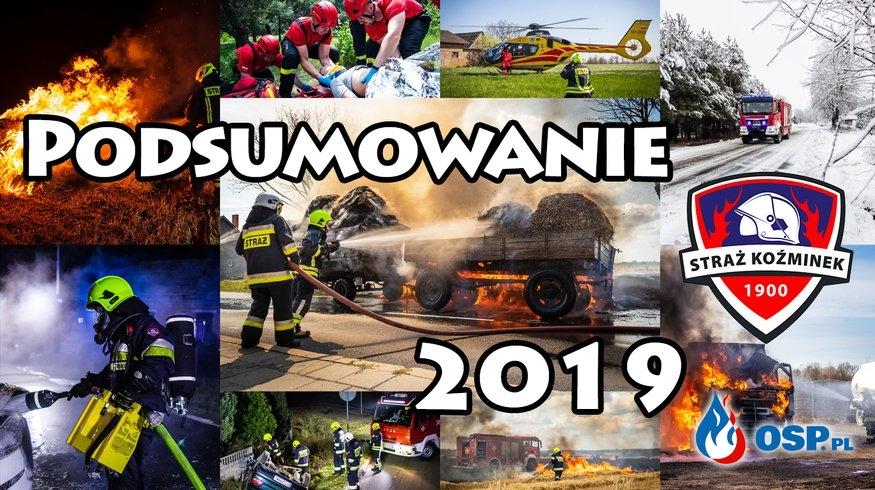 Podsumowanie roku 2019 - Straż Koźminek OSP Ochotnicza Straż Pożarna